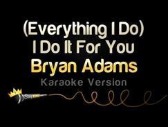 Bryan Adams - Everything I Do I Do It For You (Karaoke